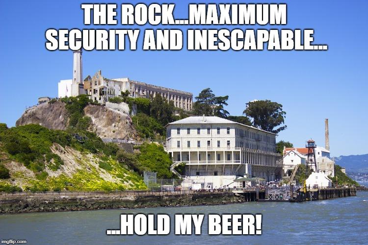 Alcatraz Hold my Beer