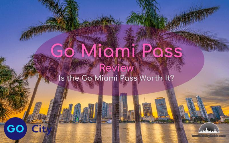 Go Miami Pass Review 2021