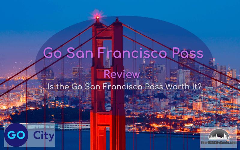 Go San Francisco Pass Review 2021
